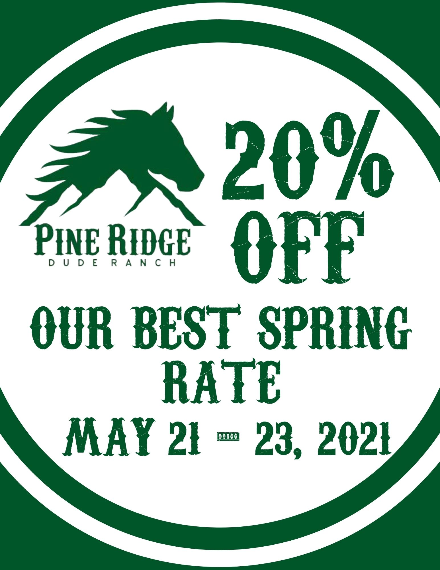 green circle with pine ridge dude ranch logo and 20% off our best spring rate, may 21-23,. 2021